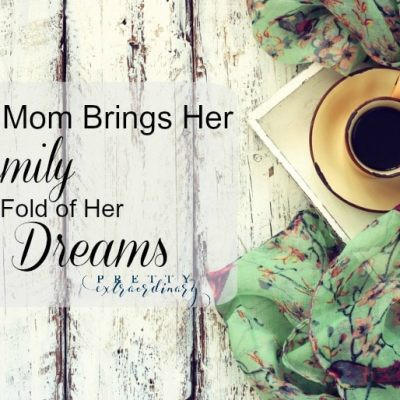 How a Mom Brings Her Family into the Fold of Her Dreams