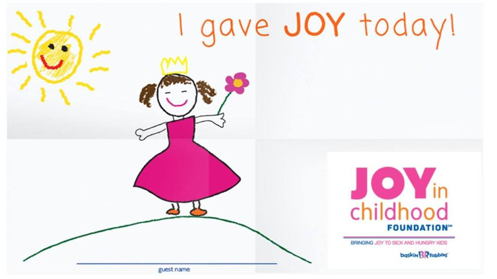 Giving Joy in Childhood - Baskin-Robbins Joy in Childhood Foundation - Give $1 in August - help a child experience joy AND get special coupons for September!