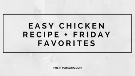 chicken recipe and friday fave