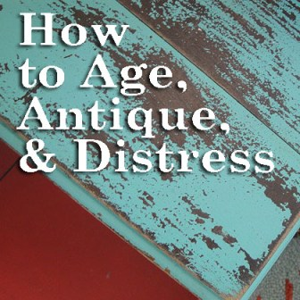 Aging is so Distressing - Techniques for Antiquing Furniture