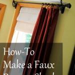 Making a Faux Roman Shade – DIY Talent SAS Interiors