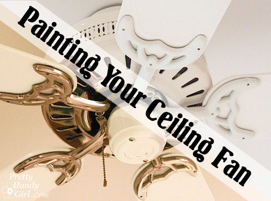 Update your ceiling fan with paint pretty handy girl update your ceiling fan with paint mozeypictures Gallery