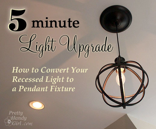 a recessed light to a pendant