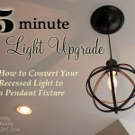 5 Minute Light Upgrade – Converting a Recessed Light to a Pendant