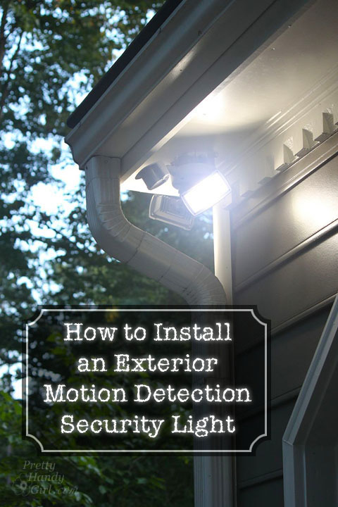 How to install an exterior motion sensor light how to install an exterior security light pretty handy girl aloadofball Image collections