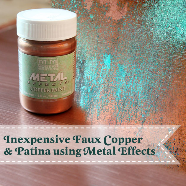 inexpensive faux copper metal patina