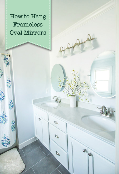 How to Hang a Frameless Oval Mirror on the Wall   Pretty Handy Girl