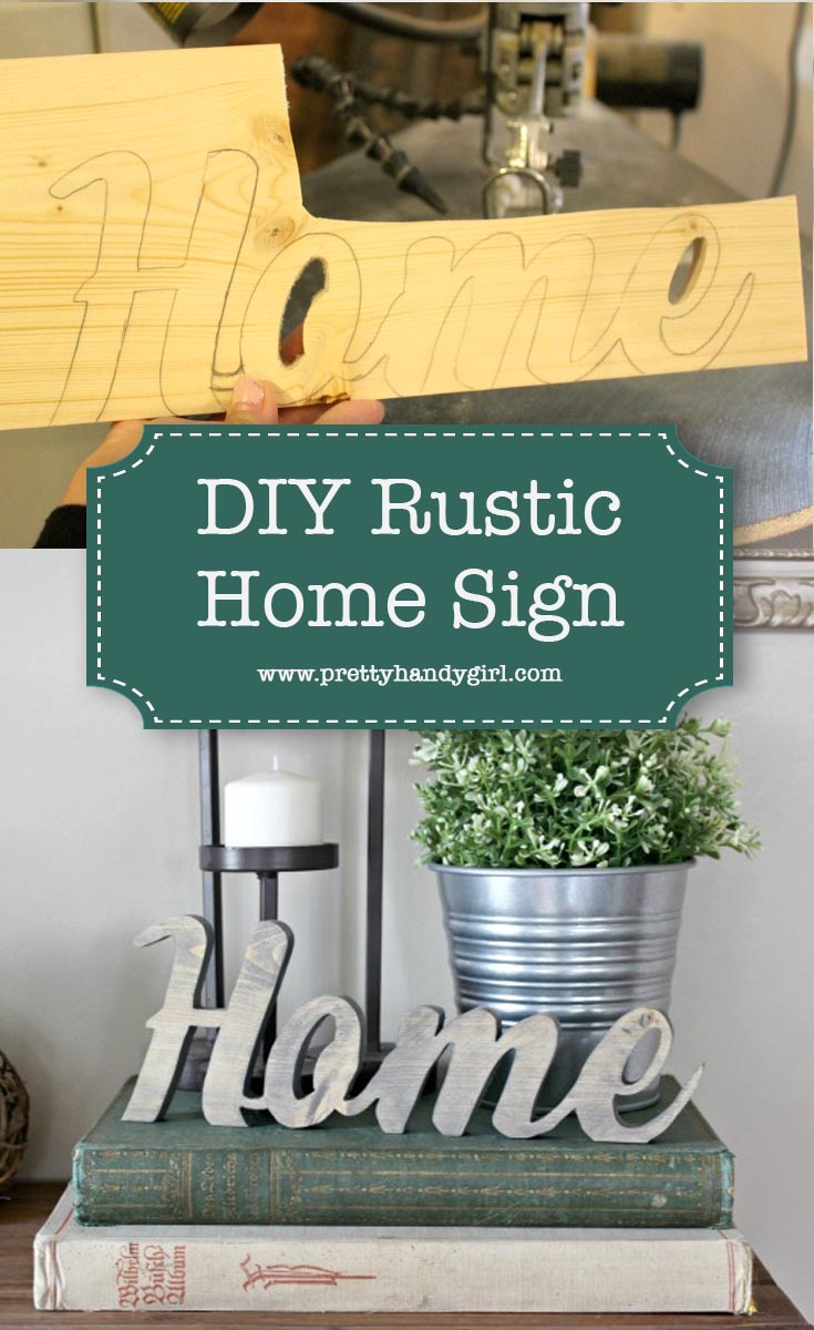 How to make your own Rustic Home Sign using a scrap of wood you might have sitting around. | DIY wooden home sign | Pretty Handy Girl | #prettyhandygirl #rusticsign #woodsign #DIYtutorial