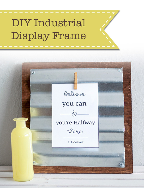 Make a custom industrial display frame using corrugated metal and wood. It is an easy and quick project and makes a perfect gift too.