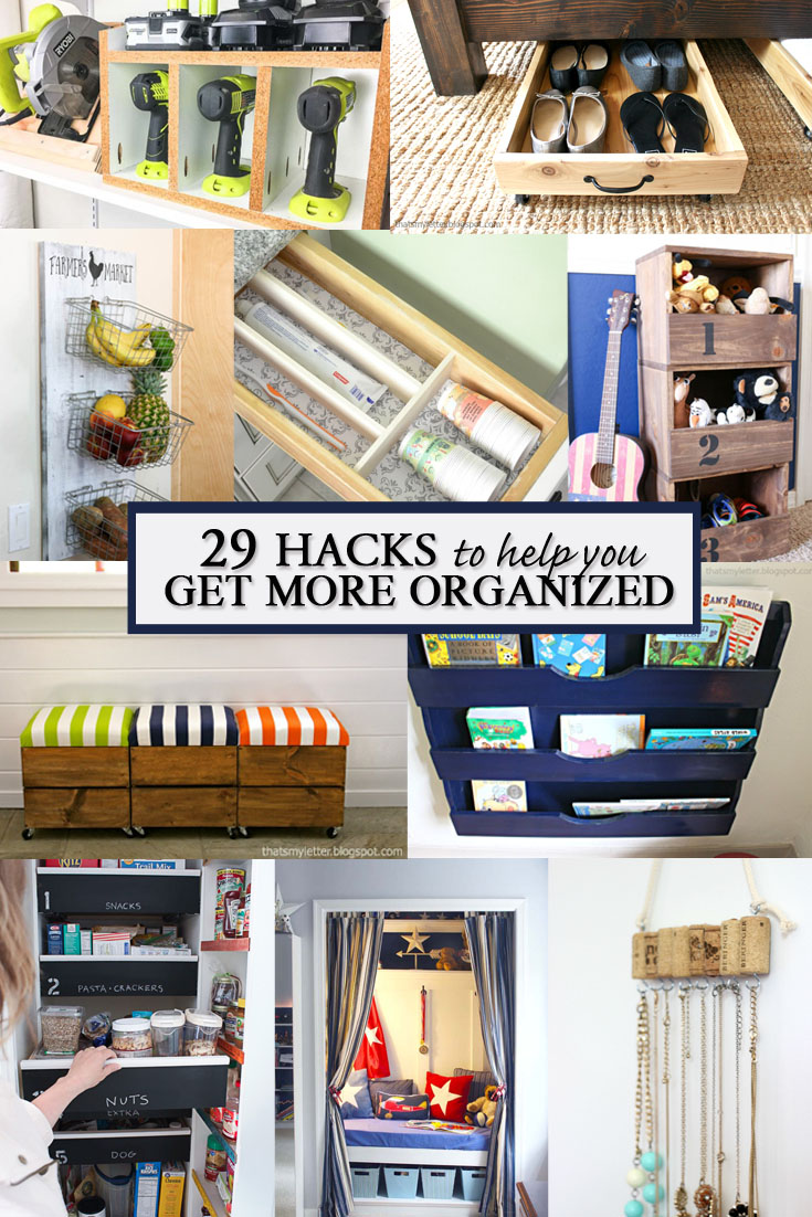 29 Hacks to Help You Get More Organized!