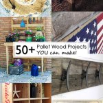 50+ Pallet Wood Projects You Can Make!