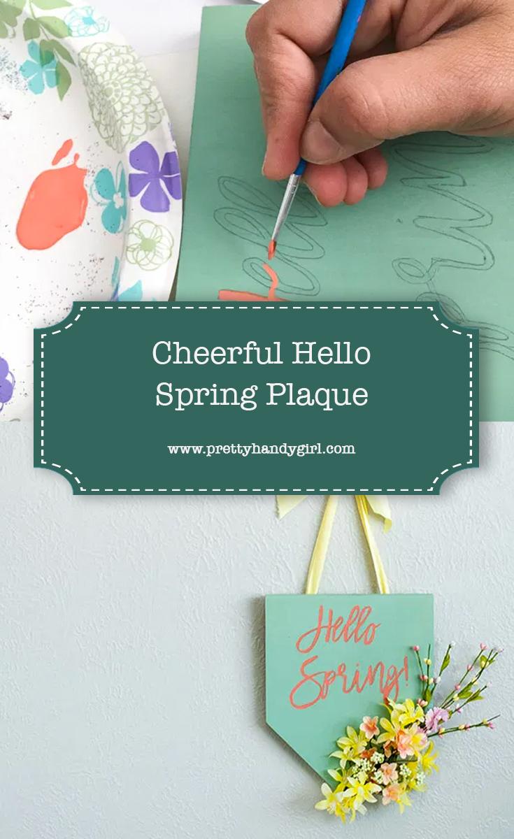 Cheerful Hello Spring Plaque | Pretty Handy Girl