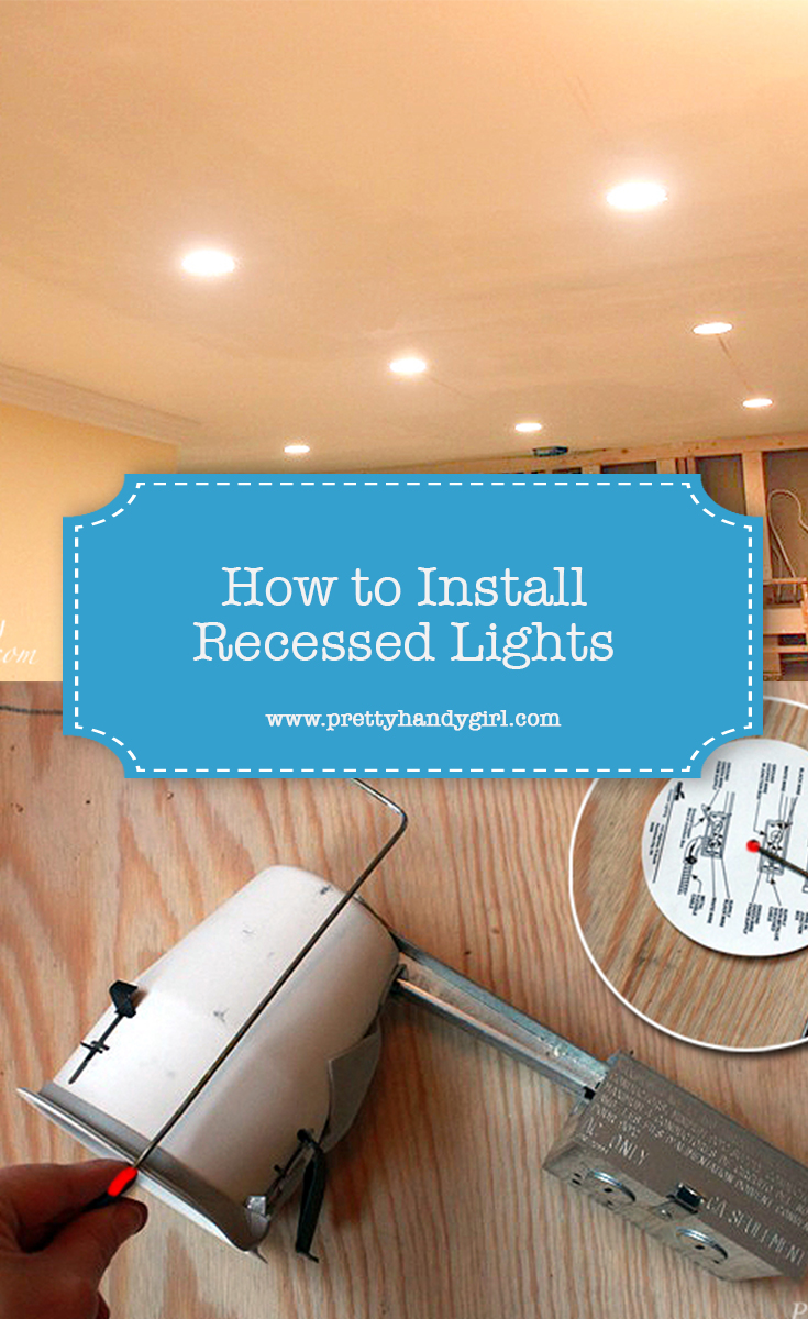 https www prettyhandygirl com how to install recessed lights