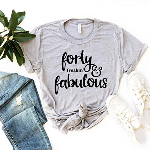 Forty Freakin Fabulous T Shirt Fortieth Birthday 40th And 40 Womens