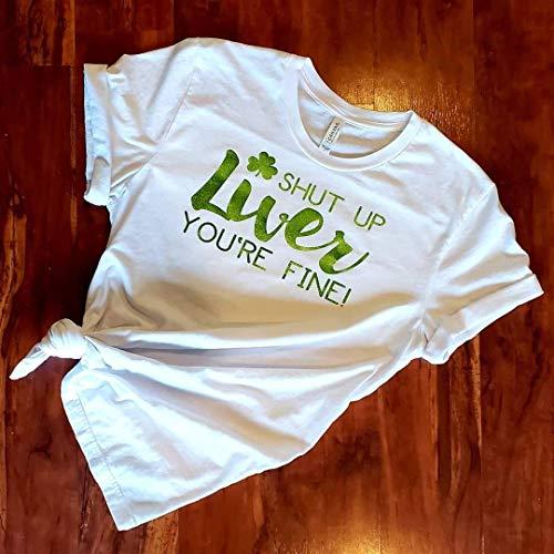 Shut Up Liver You're Fine shirt, St. Patrick's Day shirt, funny shirt