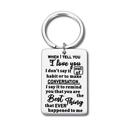 Valentines Day Gifts Keychain for Husband Wife Anniversary Wedding Birthday Christmas Gift for Boyfriend Girlfriend When I Tell You I Love You I Don't Say It Out of Habit Couple Gift for Her Him