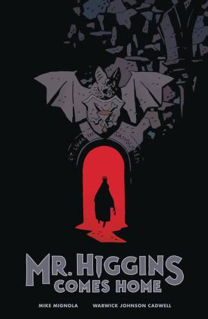 MR HIGGINS COMES HOME (MIGNOLA & Warwick JOHNSON) HC