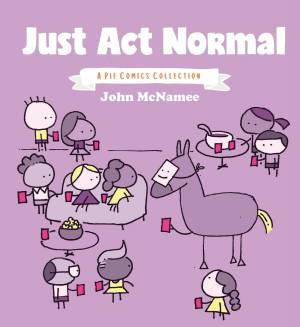 JUST ACT NORMAL A PIE COMICS COLLECTION GN (MR)