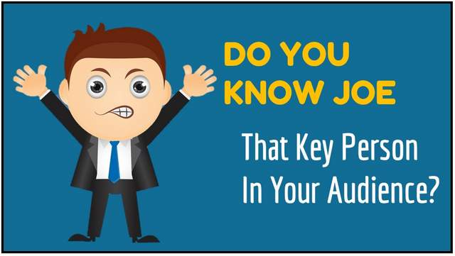 Meet Joe  – That Key Person In Your Presentation Audence