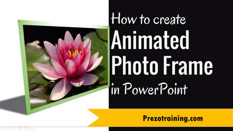 How to  Create Animated Picture Frame in PowerPoint 2013