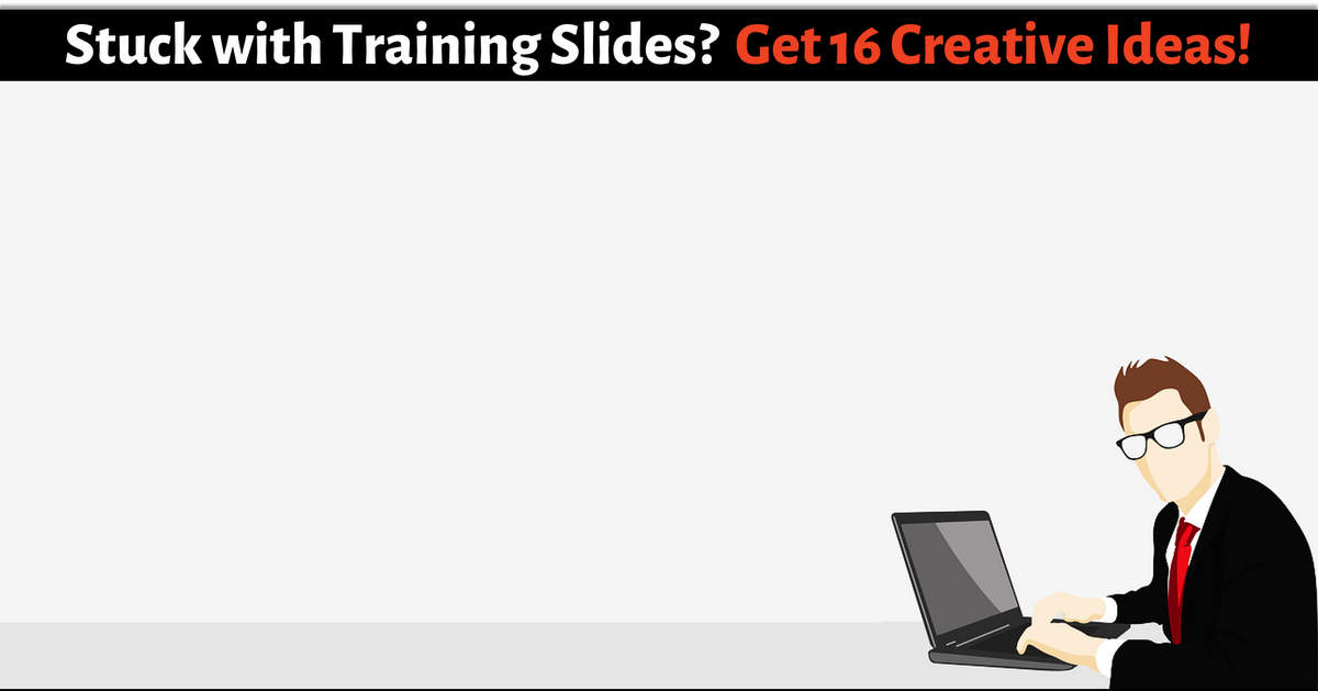 16 Creative Ideas for Makeover Your Training Slides