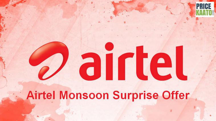 Airtel Monsoon Surprise Offer Details