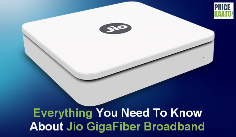 Jio Giga Fiber Broadband Plans, Price, Launch Date, Welcome Offer & Cities