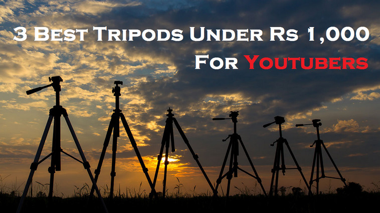 3 Best Tripods Under 1000 Rupees For Youtubers [Available Online]