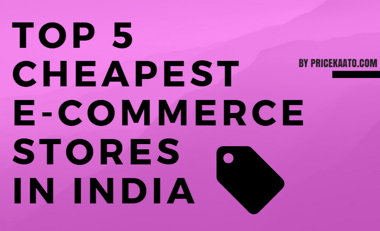 Top 5 Cheapest Online Shopping Sites In India [2018 Edition]