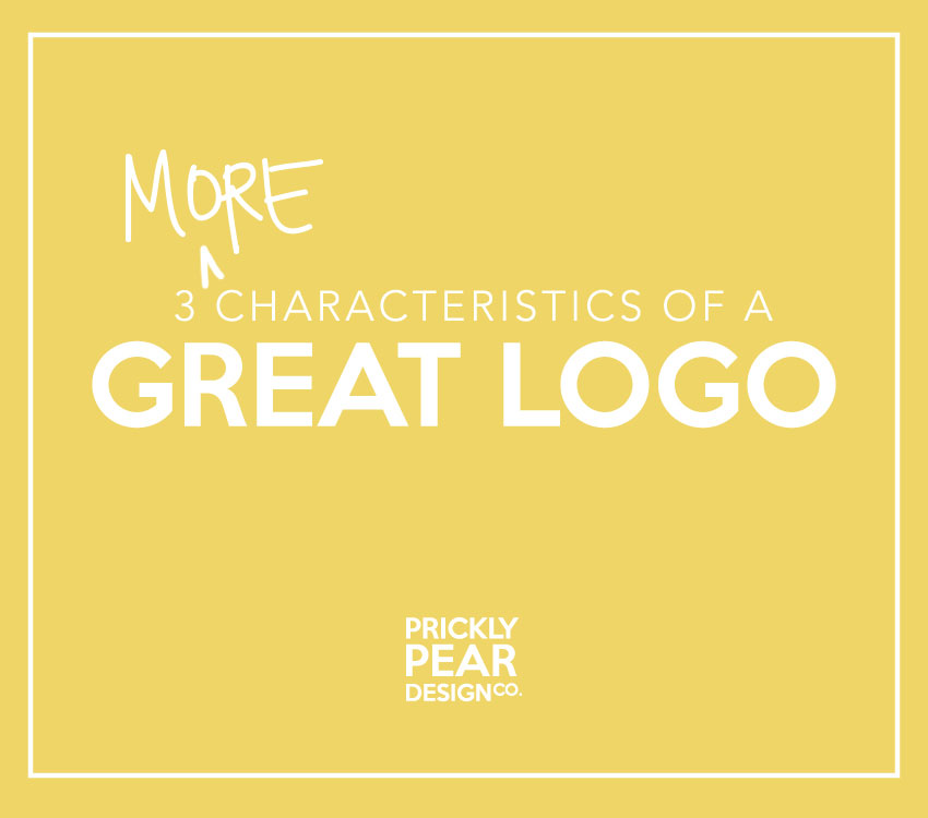3 More Characteristics of a Great Logo | Prickly Pear Design Co. | DIY Graphic Design | Marketing & Branding for Small Business & Creative Entrepreneurs