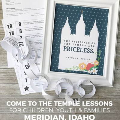 Come to the Temple – Ties that Bind: Lesson No. 1 for Preparing for the Meridian, Idaho Temple Dedication
