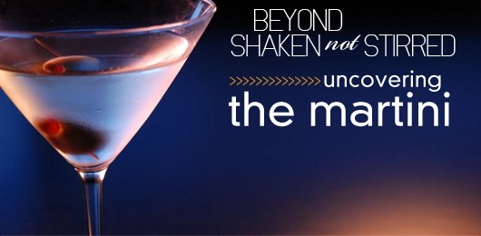 Beyond Shaken Not Stirred Uncovering The Martini