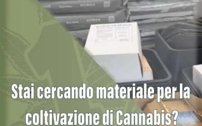 Stai cercando materiale per la Coltivazione di Cannabis?
