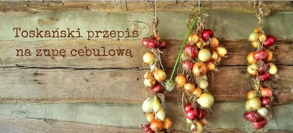 toskański przepis na zupę cebulową, przepis na zupę cebulową, włoski przepis na zupę cebulową, zupa cebulowa, włoskie przepisy, jak ugotować zupę cebulową, zuppa di cipolle