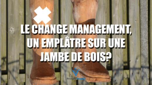 Change Management, un emplâtre sur une jambe de bois?