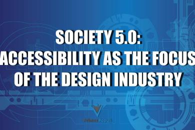Society 5.0: Accessibility as the Focus of the Design Industry