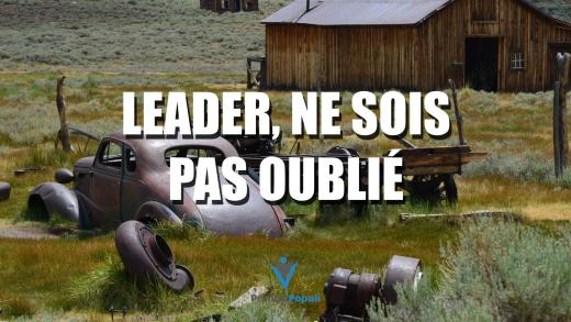 Leader, ne sois pas oublié