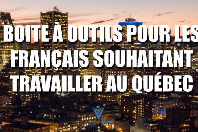Boite à outils pour les Français souhaitant travailler au Québec