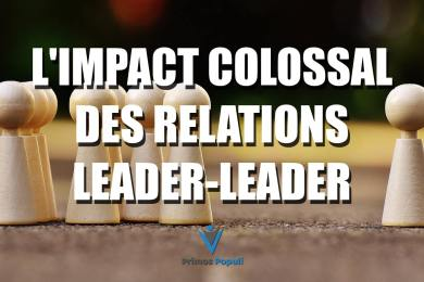 L'impact colossal des relations leader-leader