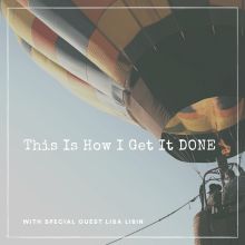 This Is How I Get It DONE Series - Lisa Libin