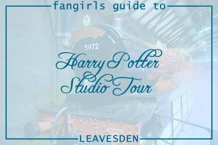 Fangirls Guide to the Harry Potter Studio Tour