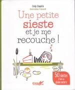 <h5>Une petite sieste et je me recouche !</h5><p>Auteur : Cindy Chapelle, Illustrations : PrincessH, Editions Plume de Carotte, 2017</p>