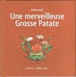 <h5>Une Merveilleuse Grosse Patate</h5><p>Editions Lapin, juin 2017 Textes et images : PrincessH</p>