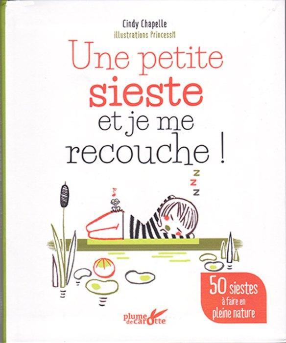 """""""Une Petite sieste et je me recouche !"""" de Cindy Chapelle, illustré par PrincessH, vient de sortir aux éditions Plume de Carotte (juin 2017) !"""