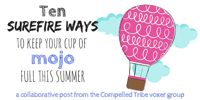 10 Surefire Ways to Keep Your Cup of Mojo Full This Summer