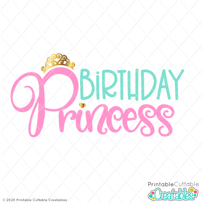Download Birthday Princess Free SVG File for Cricut & Silhouette