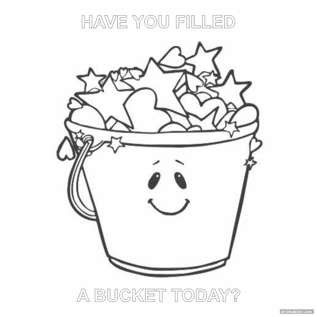 Have You Filled A Bucket Today Coloring Page Printable