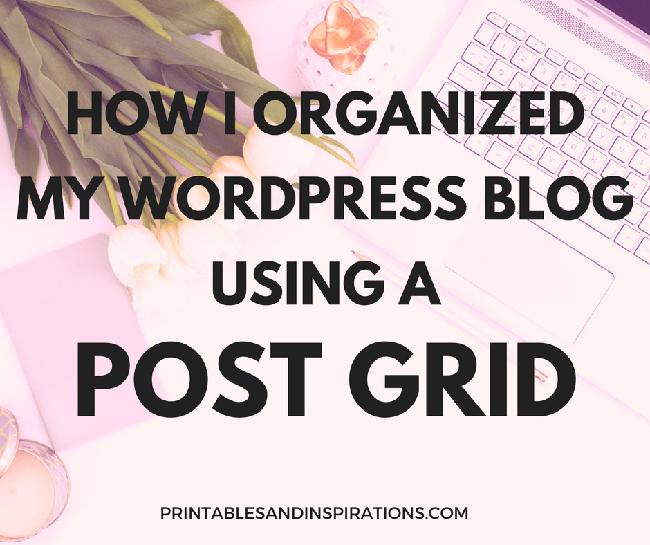 How to organize your blog using a post grid, creating a grid layout to display blog posts, using the post grid plugin.