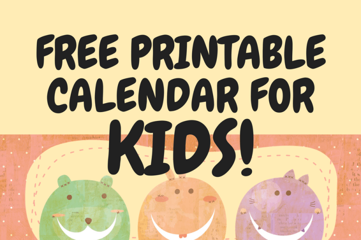 Free printable calendar for kids! Download the free printable or free image and adjust to your desired size.