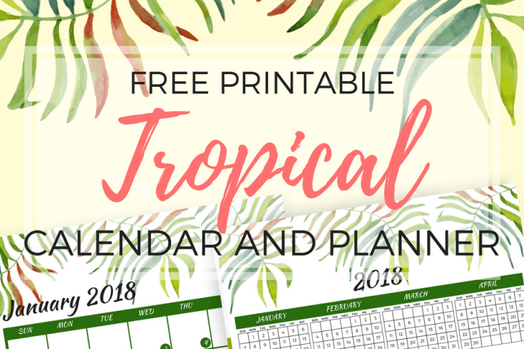 green 2018 calendar, free printable planner, monthly planner, free calendar, planner printables, tropical leaves